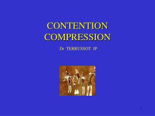 CONTENTION COMPRESSION