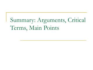 Summary: Arguments, Critical Terms, Main Points