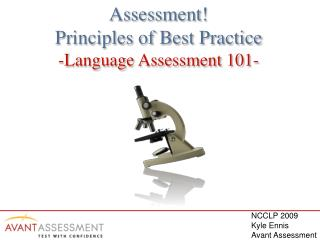 Assessment! Principles of Best Practice -Language Assessment 101-