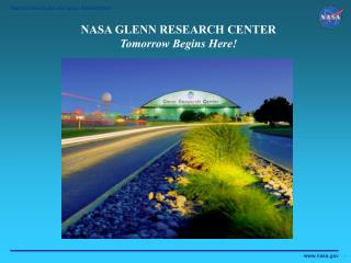 NASA GLENN RESEARCH CENTER Tomorrow Begins Here!
