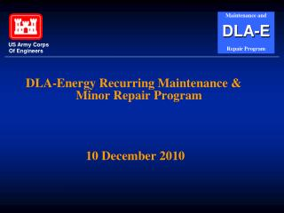 DLA-Energy Recurring Maintenance & Minor Repair Program  10 December 2010