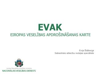 EVAK EIROPAS VESELĪBAS APDROŠINĀŠANAS KARTE