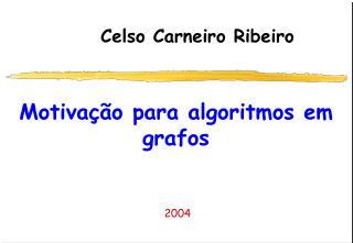 Motivação para algoritmos em grafos