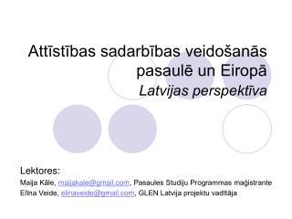 Attīstības sadarbības veidošanās pasaulē un Eiropā Latvijas perspektīva