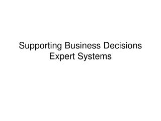 Supporting Business Decisions Expert Systems