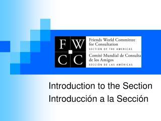 Introduction to the Section Introducción a la Sección