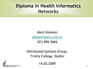 Mark Gleeson gleesoma@csd.ie (01) 896 2666 Distributed Systems Group, Trinity College, Dublin