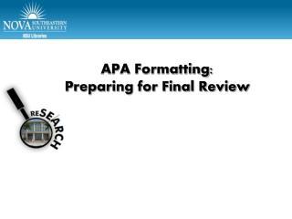 APA Formatting:  Preparing for Final Review
