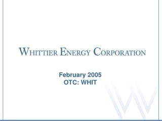 February 2005 OTC: WHIT