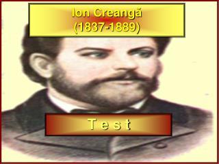 Ion Creang ă (1837-1889)