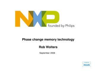 Phase change memory technology Rob Wolters