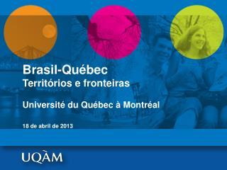 Brasil-Québec Territórios e fronteiras