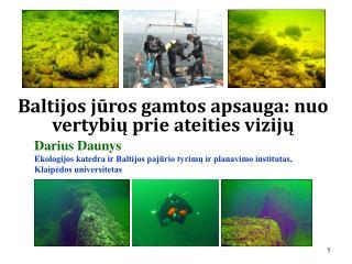 Baltijos jūros gamtos apsauga: nuo vertybių prie ateities vizijų