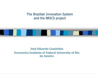 The Brazilian Innovation System and the BRICS project
