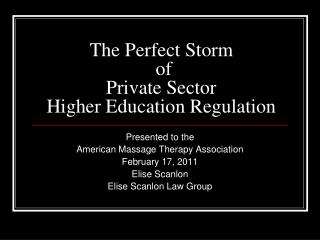 The Perfect Storm  of  Private Sector Higher Education Regulation