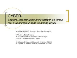Artis-GRAVIR/IMAG, Grenoble, Jean-Marc Hasenfratz LIRIS, Lyon, Saida Bouakaz