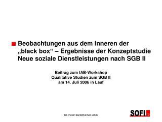 Beitrag zum IAB-Workshop  Qualitative Studien zum SGB II am 14. Juli 2006 in Lauf