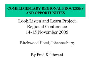 Look,Listen and Learn Project Regional Conference 14-15 November 2005