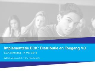 Implementatie ECK: Distributie en Toegang VO
