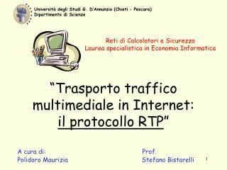 """""""Trasporto traffico multimediale in Internet:  il protocollo RTP """""""