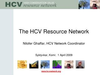 The HCV Resource Network Nilofer Ghaffar, HCV Network Coordinator Syktyvkar, Komi:  1 April 2009