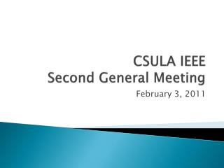 CSULA IEEE Second General Meeting