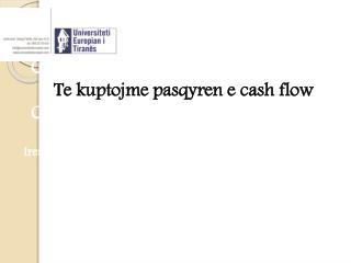 Chapter  4 Te  kuptojme pasqyren  e cash flow Cash flow Analysis
