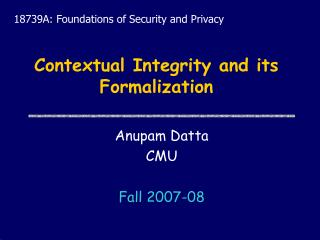 Contextual Integrity and its Formalization