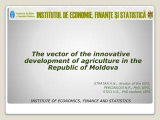 The vector of the innovative development of agriculture in the Republic of Moldova