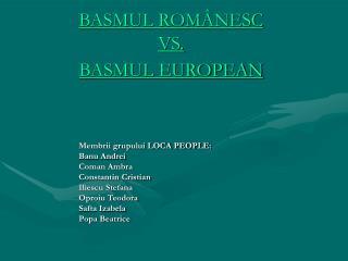 BASMUL ROMÂNESC  VS.   BASMUL EUROPEAN