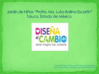 """Jardín de Niños """"Profra. Ma. Luisa Ballina Escartín"""" Toluca, Estado de México."""