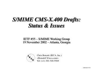 S/MIME CMS-X.400 Drafts:  Status & Issues