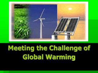 Meeting the Challenge of Global Warming