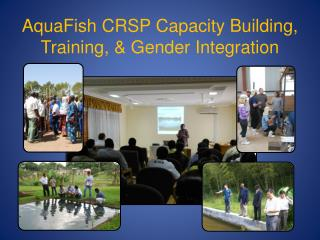 AquaFish CRSP Capacity Building, Training, & Gender Integration