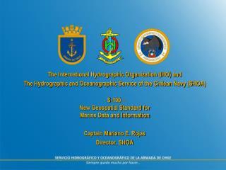 The International Hydrographic Organization (IHO) and