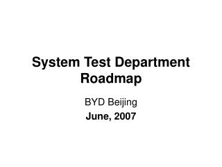 System Test Department Roadmap