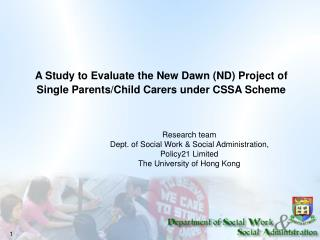 A Study to Evaluate the New Dawn (ND) Project of  Single Parents/Child Carers under CSSA Scheme