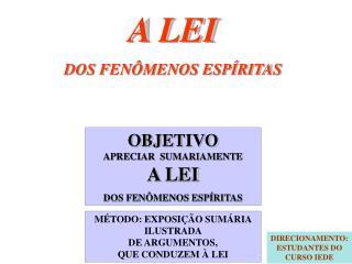 A LEI DOS FENÔMENOS ESPÍRITAS