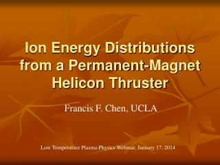 Ion Energy Distributions from a Permanent-Magnet Helicon Thruster