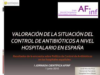 Valoración de la Situación del control de antibióticos a nivel hospitalario en  España