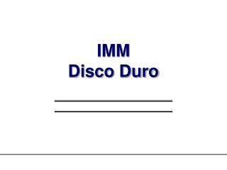 IMM Disco Duro