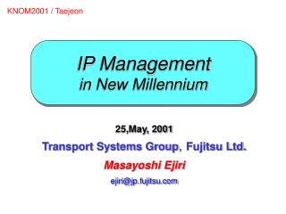 IP Management in New Millennium