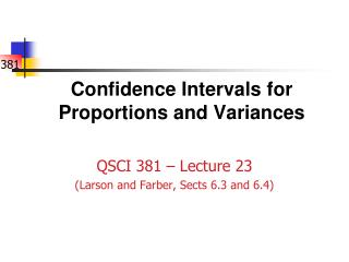 Confidence Intervals for Proportions and Variances