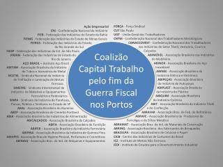 Coaliz�o  Capital Trabalho pelo fim da  Guerra  Fiscal  nos Portos