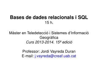 Bases de dades relacionals i SQL 15 h .
