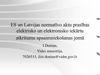 I.Doni?a, Vides ministrija, 7026515, ilze.donina@vidm.lv