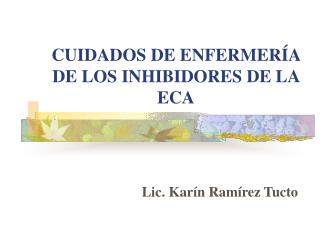 CUIDADOS DE ENFERMER�A DE LOS INHIBIDORES DE LA ECA