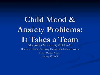 Child Mood  Anxiety Problems:  It Takes a Team