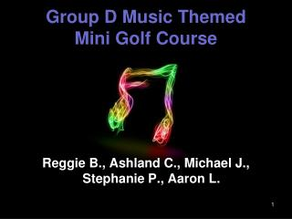 Group D Music Themed  Mini Golf Course
