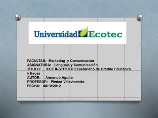 FACULTAD:  Marketing   y Comunicación ASIGNATURA:   Lenguaje y Comunicación